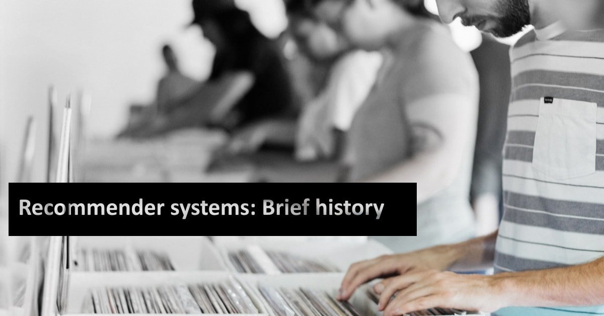 Brief history of recommender systems